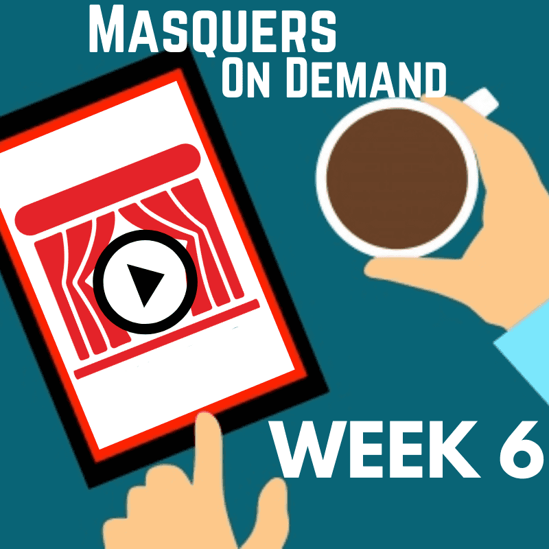 July 15, 2020 – Masquers On Demand