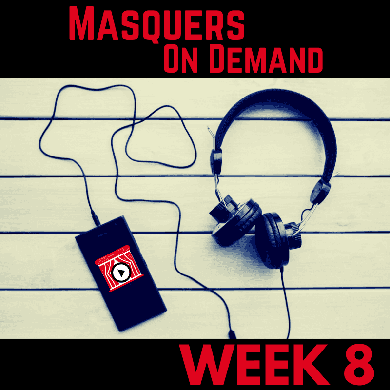 July 29, 2020 – Masquers On Demand