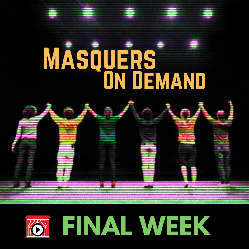 August 4, 2020 – Masquers On Demand