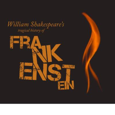 Announcing Auditions for William Shakespeare's Tragical History Frankenstein – An Audio Drama
