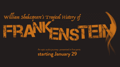 William Shakespeare's Tragical History of Frankenstein